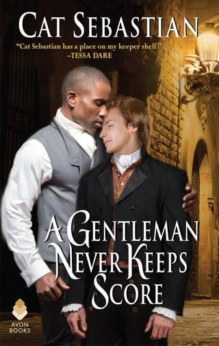 cover of A Gentleman Never Keeps Score, regency m/m romance by Cat Sebastian