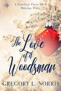 Cover of The Love of a Woodsman by Gregory L Norris