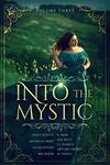 Into the Mystic, an f/f fantasy anthology