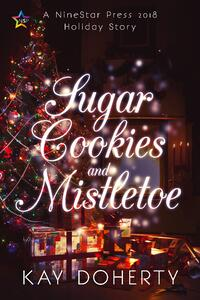 Cover of Sugar Cookies and Mistletoe by Kay Doherty