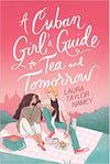 a-cuban-girls-guide-to-tea-and-tomorrow