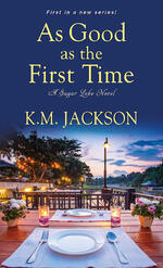 Cover of As Good as the First Time, by KM Jackson