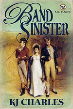 Cover of Historical Romance Band Sinister, by KJ Charles