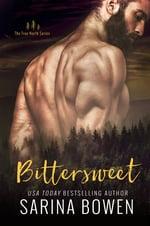 Bittersweet, contemporary romance by Sarina Bowen
