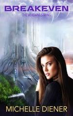 Cover of Sci-Fi Romance Breakeven, by Michelle Diener