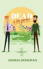 Cover of gay mystery romance Dead in the Garden, by Dahlia Donovan