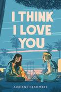 i-think-i-love-you