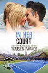 In Her Court, f/f romance by Tamsen Parker