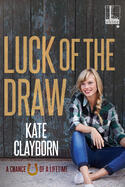 Cover of Luck of the Draw, by Kate Clayborn