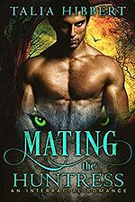 Cover of Mating the Huntress by Talia Hibbert, paranormal romance