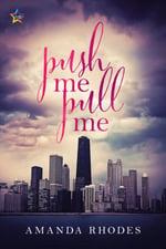 Push Me Pull Me by Amanda Rhodes, Contemporary LGBTQ+ Romance