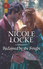 Cover of Reclaimed by the Knight, historical romance by Nicole Locke