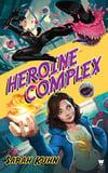 Heroine-Complex-by-Sarah-Kuhn-225