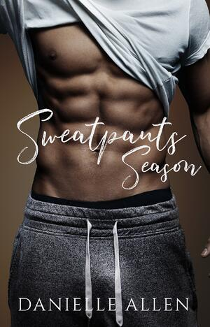Cover of Sweatpants Season, Contemporary romance by Danielle Allen