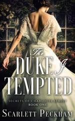 Cover of The Duke I Tempted, by Scarlett Peckham