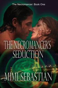 Cover of The Necromancer's Seduction by Mimi Sebastian