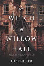 Cover of The Witch of Willow Hall, by Hester Fox