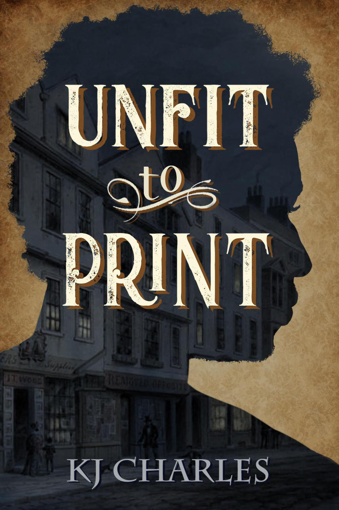 Cover of Unfit to Print, by KJ Charles