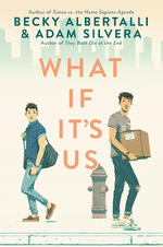 Cover of YA LGBTQ Novel What If It's Us, by Becky Albertalli and Adam Silvera