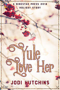 Cover of Yule Love Her, by Jodi Hutchins